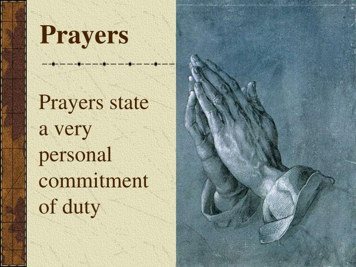 Prayers state a very personal commitment of duty