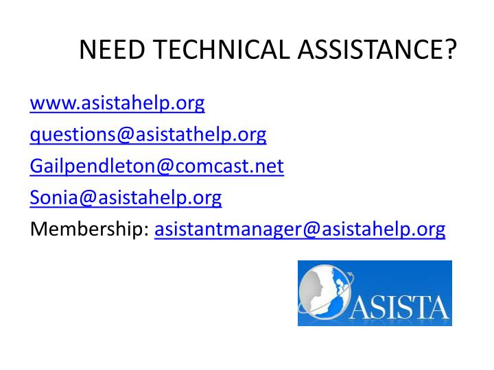 NEED TECHNICAL ASSISTANCE?