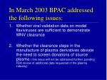 in march 2003 bpac addressed the following issues
