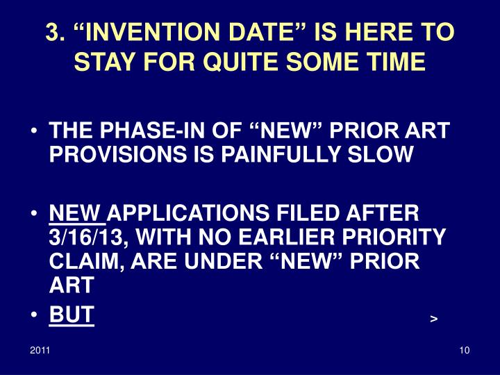 "3. ""INVENTION DATE"" IS HERE TO STAY FOR QUITE SOME TIME"