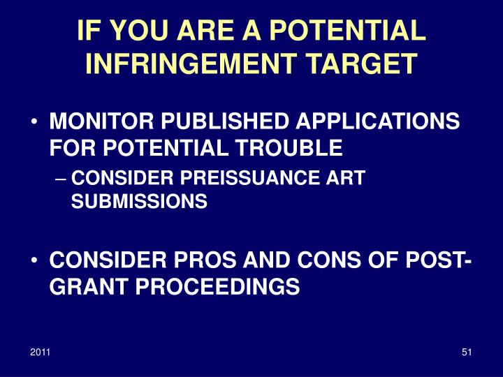 IF YOU ARE A POTENTIAL INFRINGEMENT TARGET