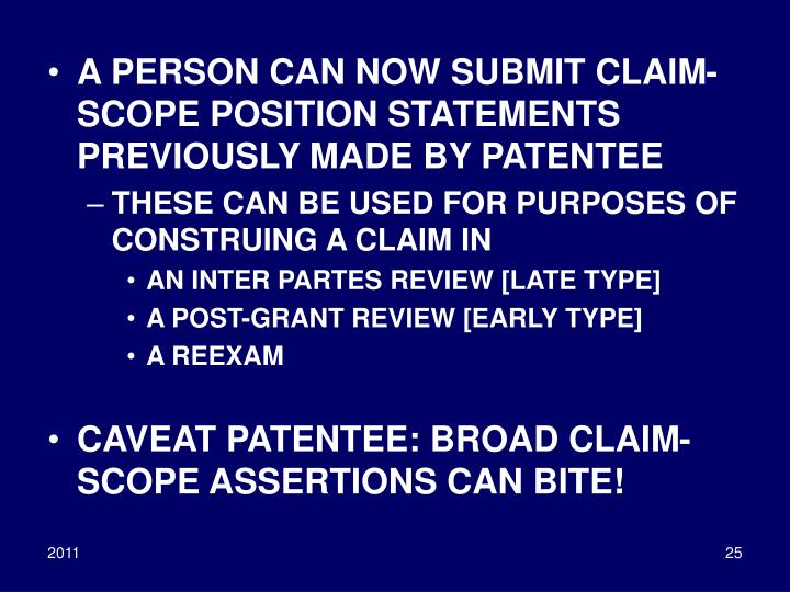 A PERSON CAN NOW SUBMIT CLAIM-SCOPE POSITION STATEMENTS PREVIOUSLY MADE BY PATENTEE