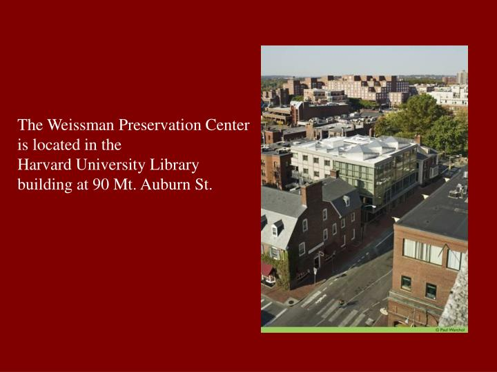 The Weissman Preservation Center