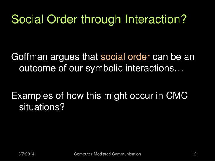 Social Order through Interaction?