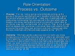 role orientation process vs outcome