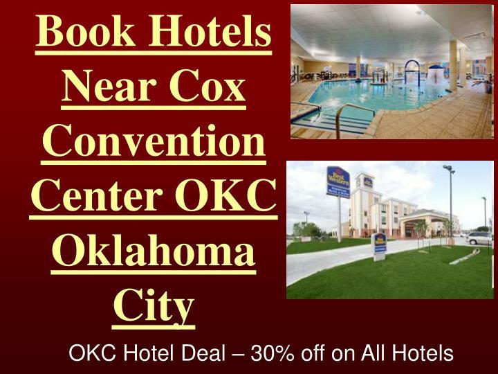 Book Hotels Near Cox Convention Center OKC Oklahoma City