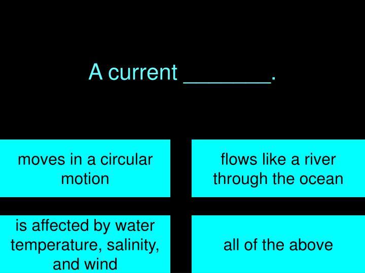 A current _______.