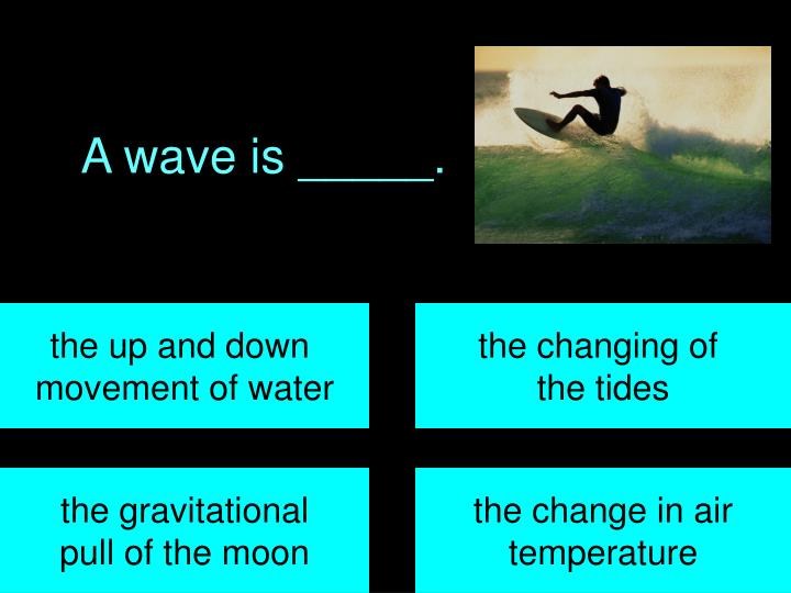 A wave is _____.