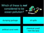 which of these is not considered to be ocean pollution