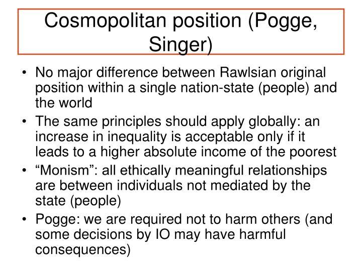 Cosmopolitan position (Pogge, Singer)