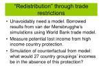 redistribution through trade restrictions