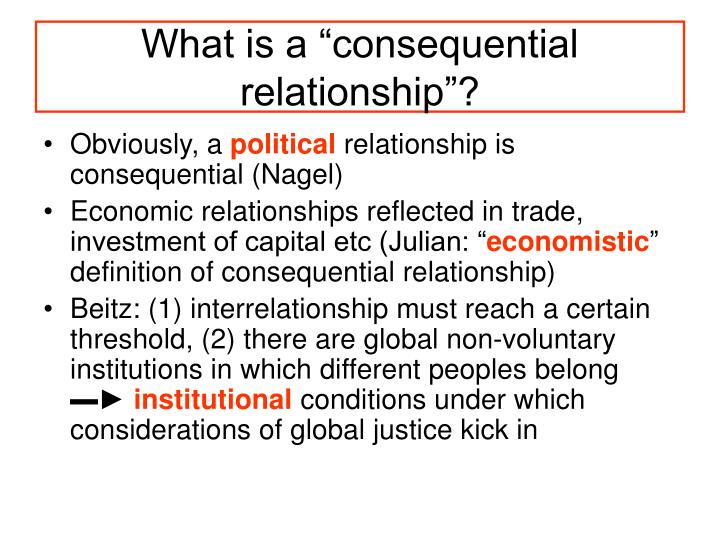 """What is a """"consequential relationship""""?"""