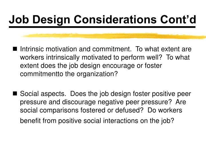 Job Design Considerations Cont'd