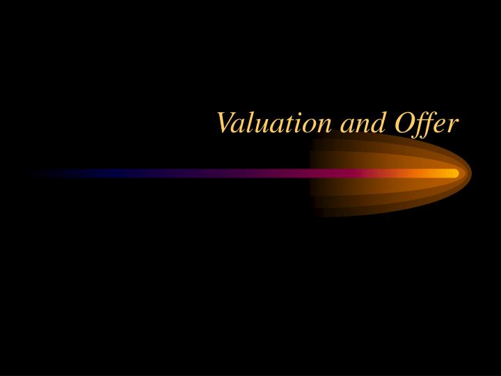 Valuation and Offer