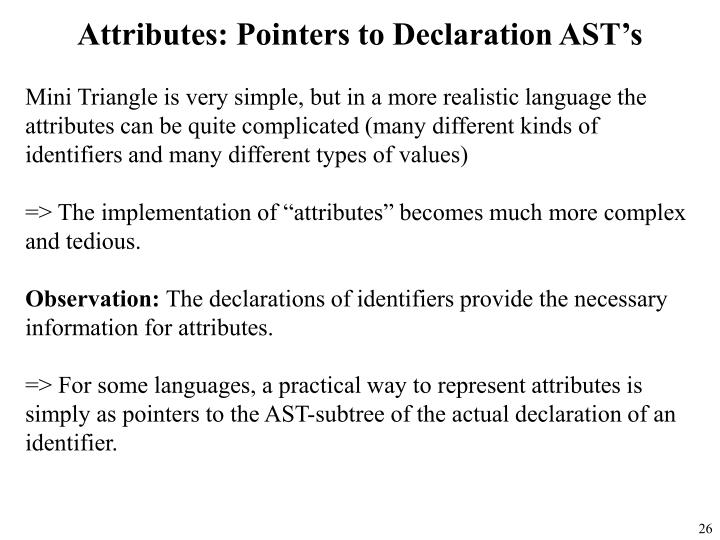 Attributes: Pointers to Declaration AST's