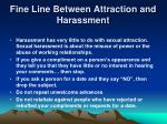 fine line between attraction and harassment