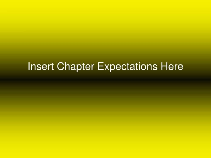 Insert Chapter Expectations Here