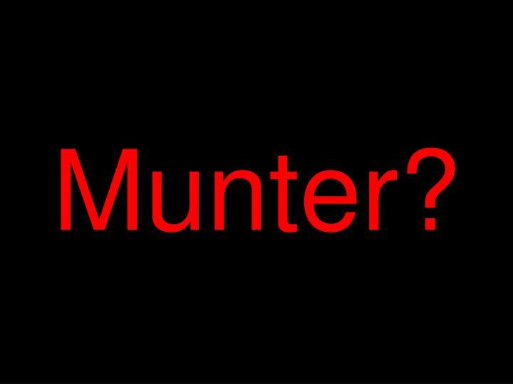 Munter?