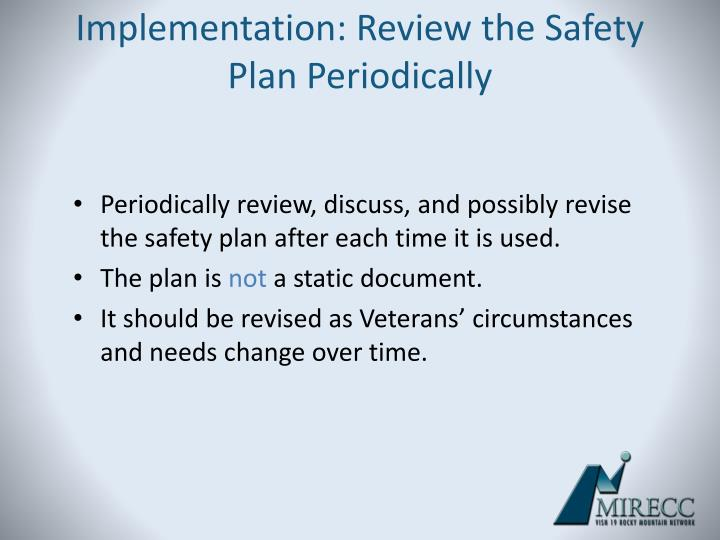 Implementation: Review the Safety Plan Periodically