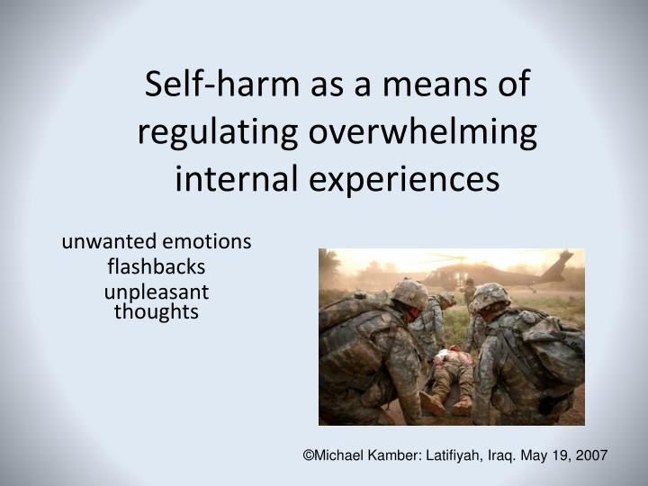 Self-harm as a means of regulating overwhelming internal experiences