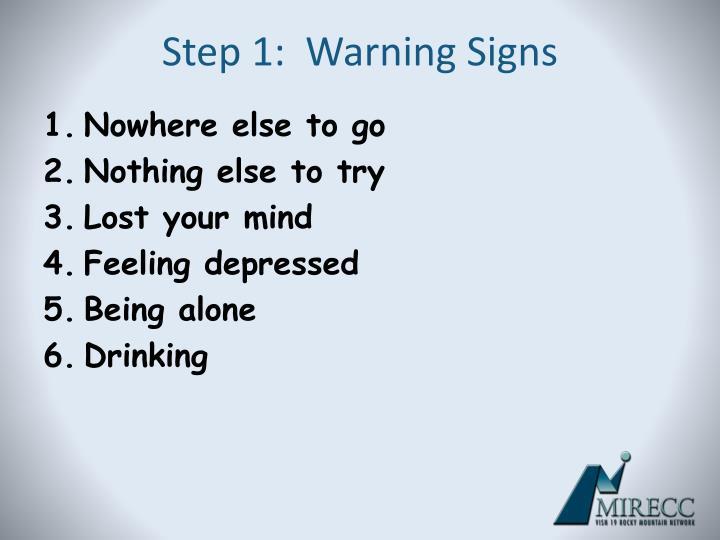 Step 1:  Warning Signs