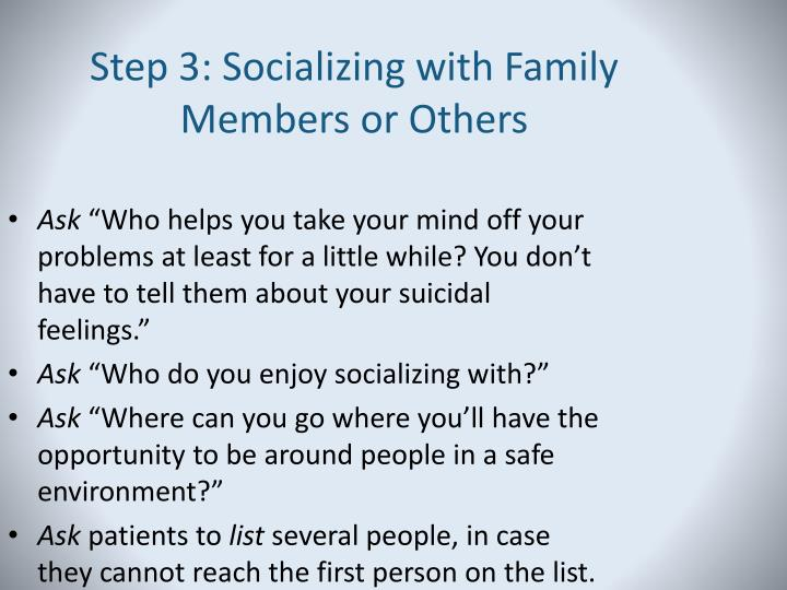 Step 3: Socializing with Family Members or Others