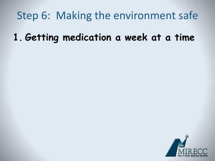Step 6:  Making the environment safe