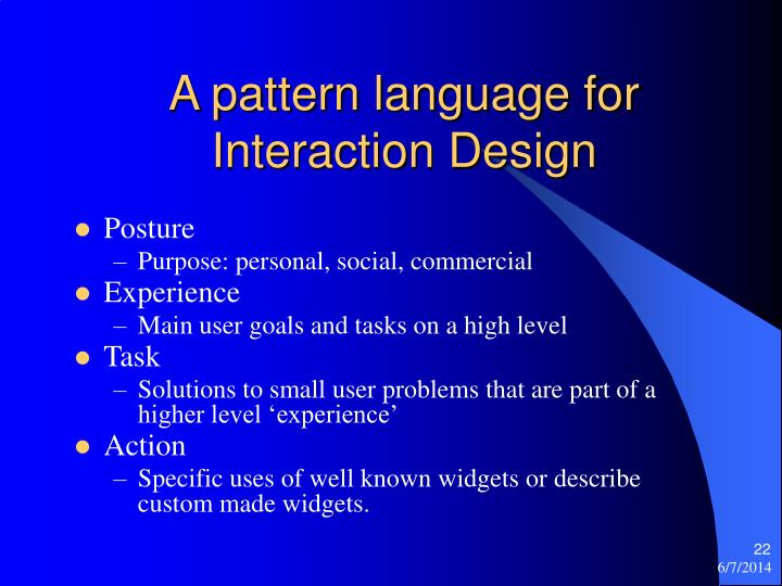 A pattern language for Interaction Design