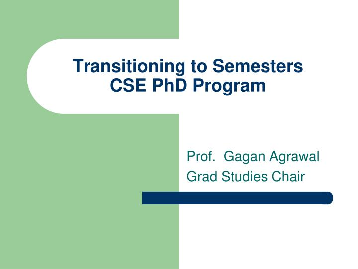 Transitioning to semesters cse phd program