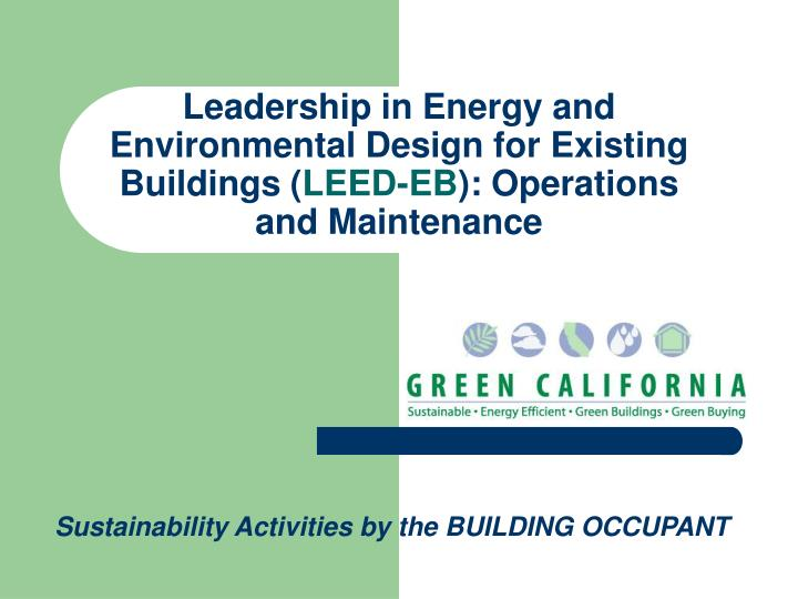 Leadership in Energy and Environmental Design for Existing Buildings (