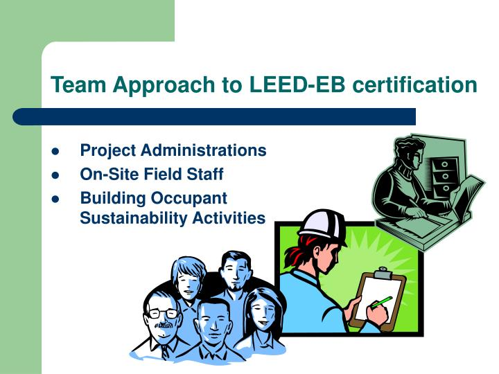 Team Approach to LEED-EB certification