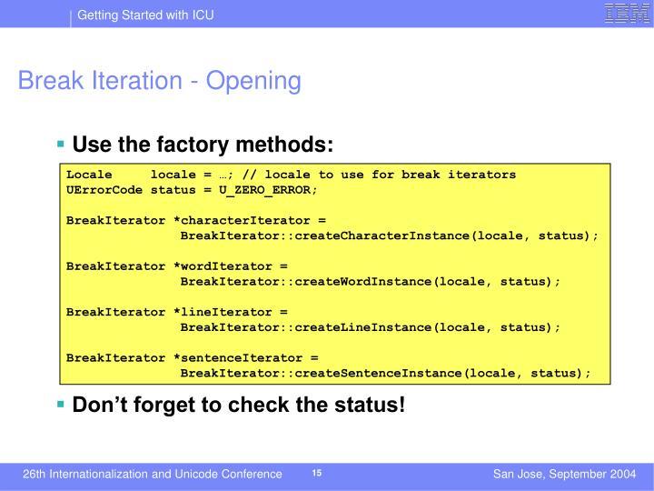 Break Iteration - Opening
