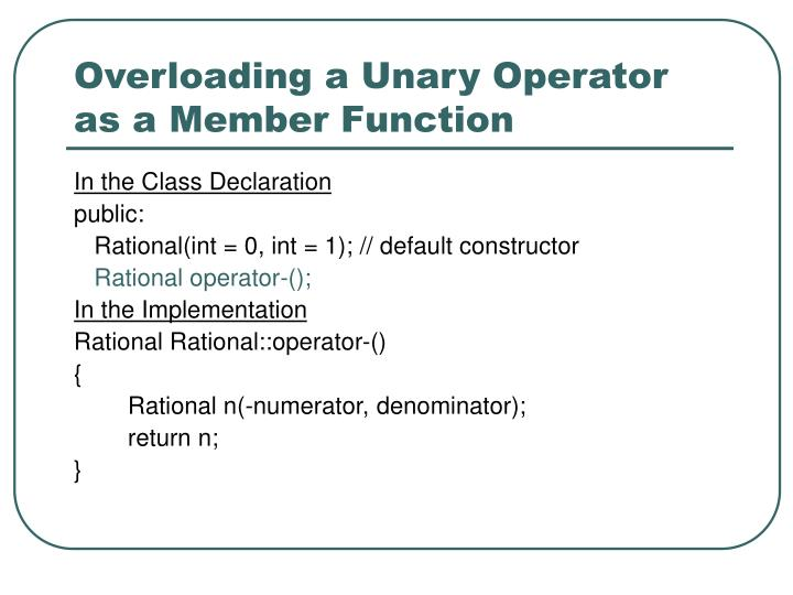 Overloading a Unary Operator as a Member Function