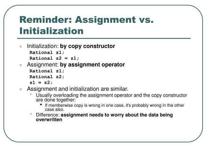 Reminder: Assignment vs. Initialization