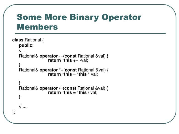 Some More Binary Operator Members