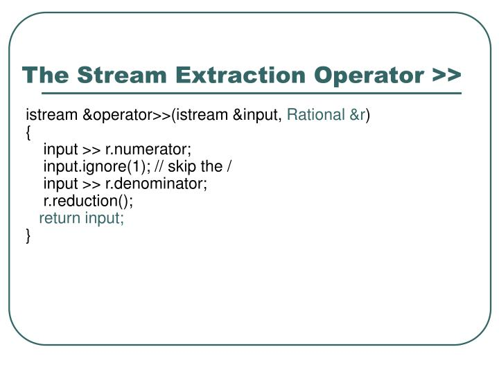 The Stream Extraction Operator >>