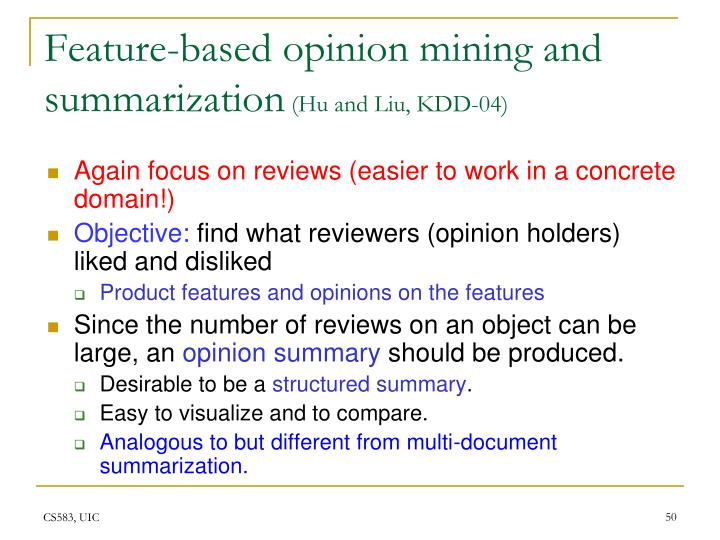 Feature-based opinion mining and summarization