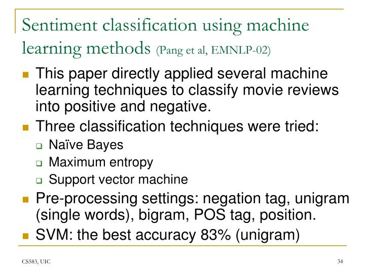 Sentiment classification using machine learning methods
