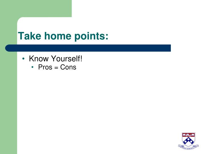 Take home points: