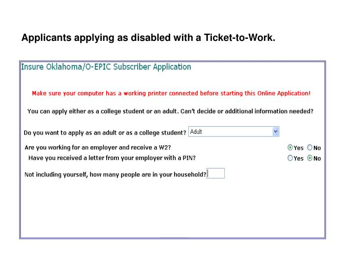 Applicants applying as disabled with a Ticket-to-Work.