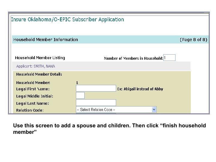 """Use this screen to add a spouse and children. Then click """"finish household member"""""""