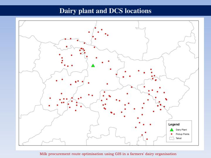 Dairy plant and DCS locations