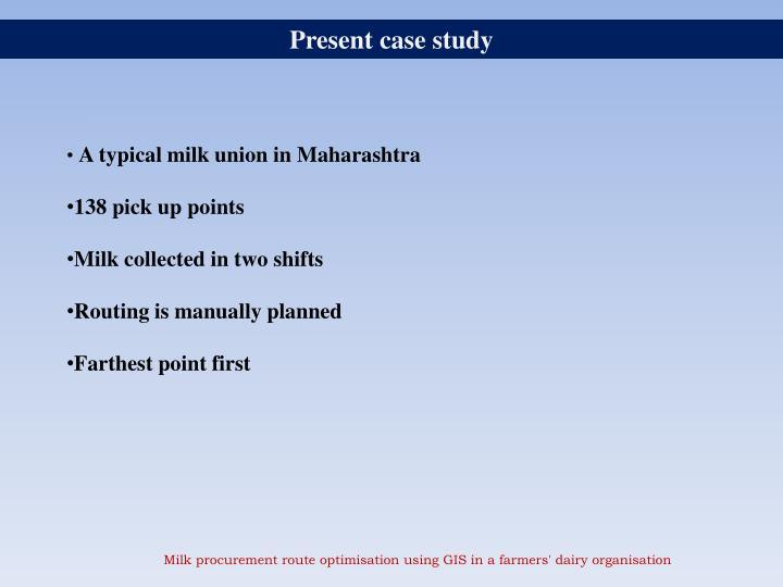 Present case study