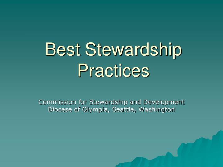 Best stewardship practices