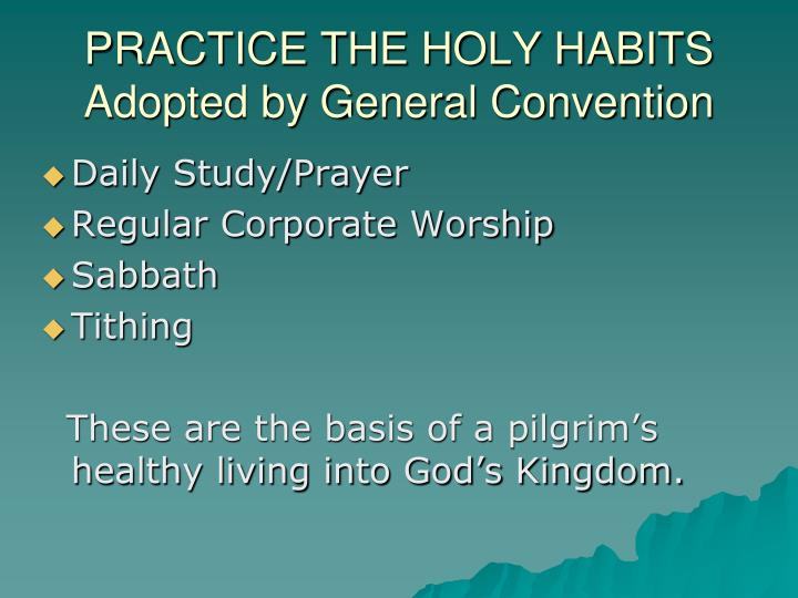 PRACTICE THE HOLY HABITS