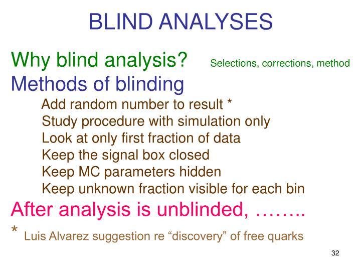BLIND ANALYSES