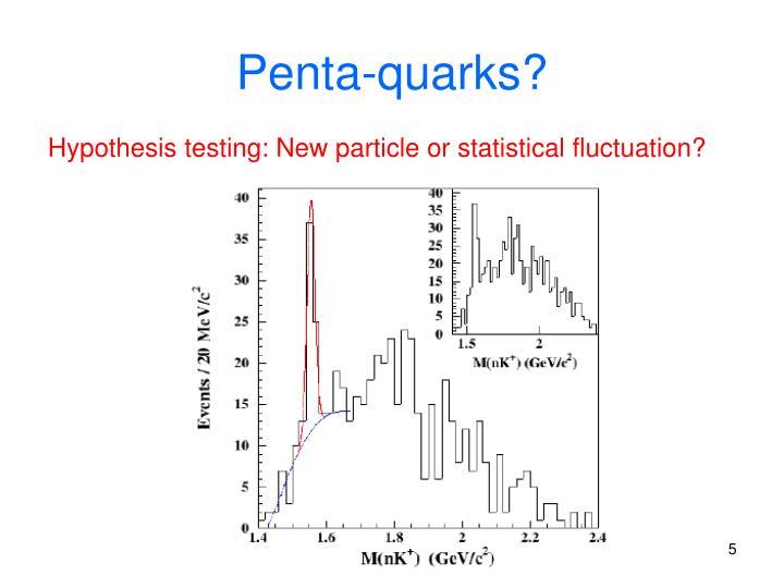 Penta-quarks?
