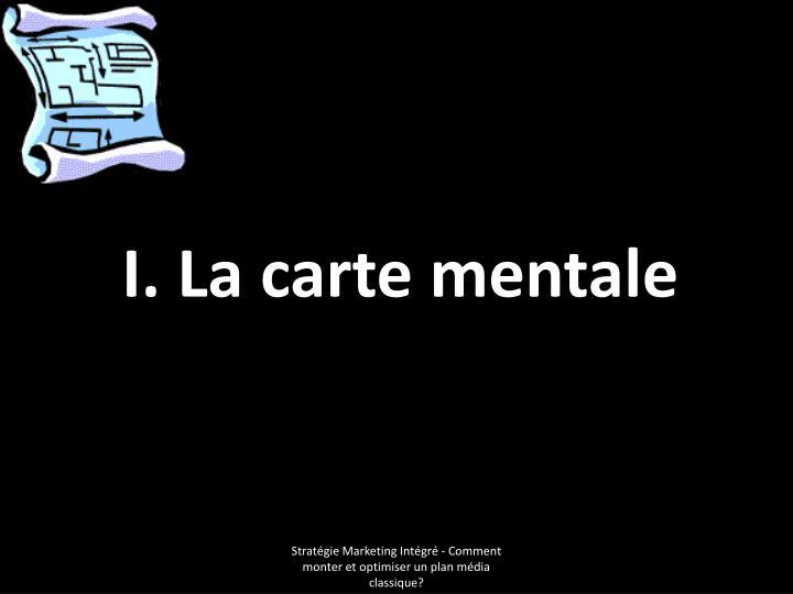 I. La carte mentale