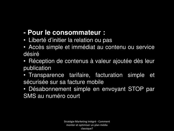 - Pour le consommateur :