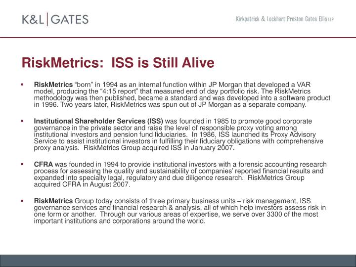 RiskMetrics:  ISS is Still Alive